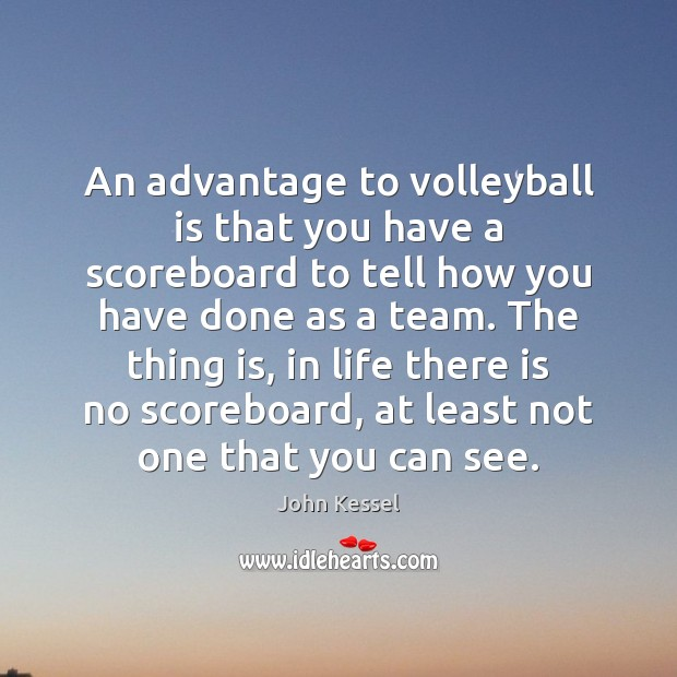 Image, An advantage to volleyball is that you have a scoreboard to tell