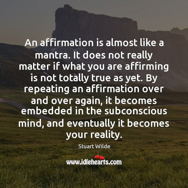 Image, An affirmation is almost like a mantra. It does not really matter