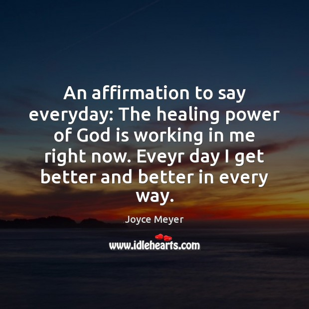 Image, An affirmation to say everyday: The healing power of God is working