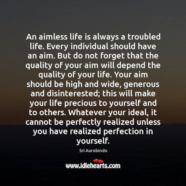 Image, An aimless life is always a troubled life. Every individual should have