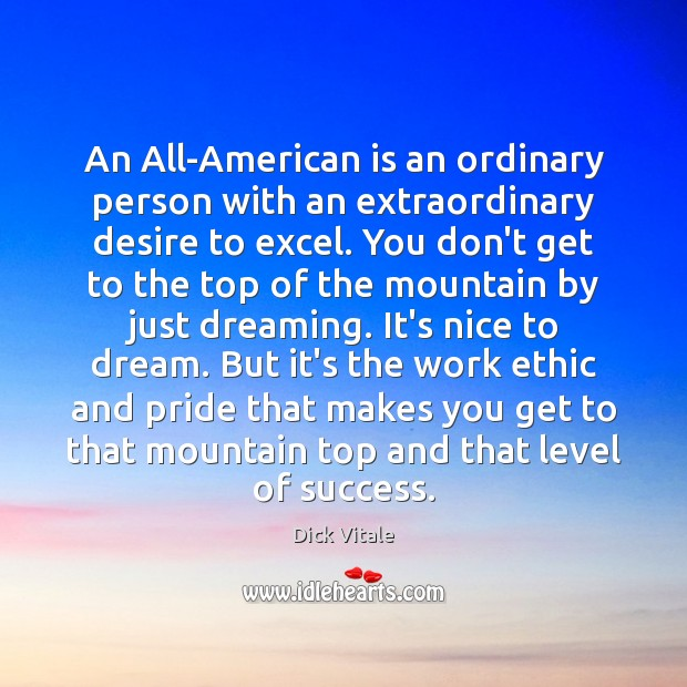 Image, An All-American is an ordinary person with an extraordinary desire to excel.
