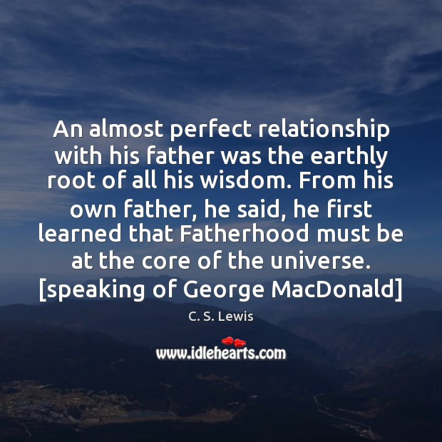 Image, An almost perfect relationship with his father was the earthly root of