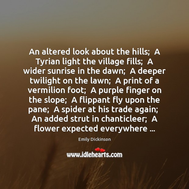 Image, An altered look about the hills;  A Tyrian light the village fills;