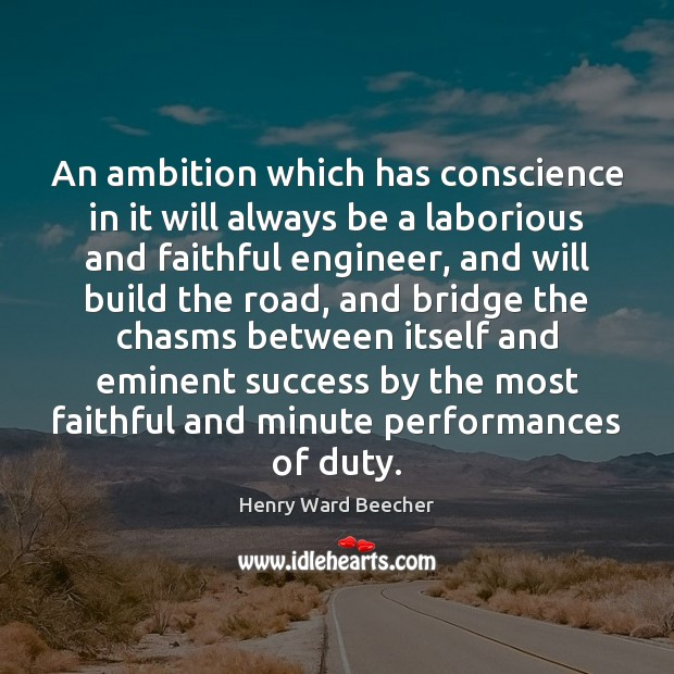 Image, An ambition which has conscience in it will always be a laborious