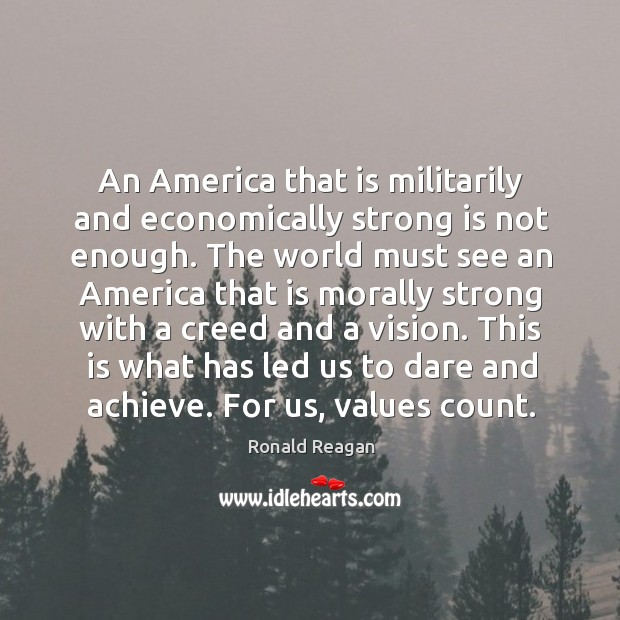 Image, An America that is militarily and economically strong is not enough. The
