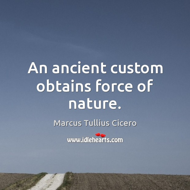 Image, An ancient custom obtains force of nature.