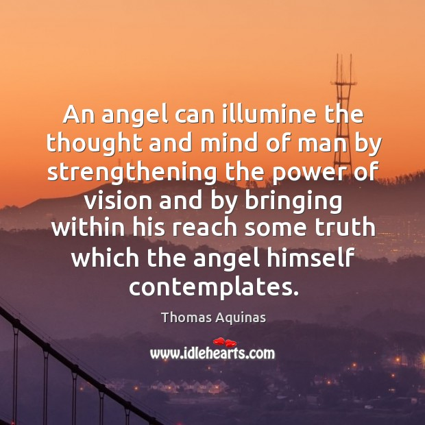 An angel can illumine the thought and mind of man by strengthening Image