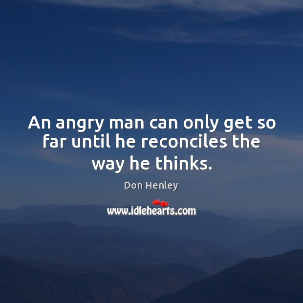 Image, An angry man can only get so far until he reconciles the way he thinks.