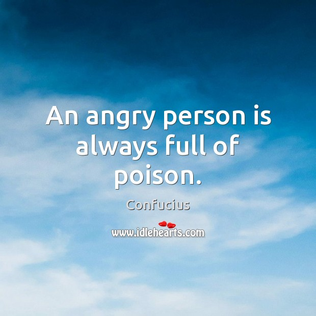 Image, An angry person is always full of poison.