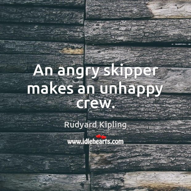 An angry skipper makes an unhappy crew. Image