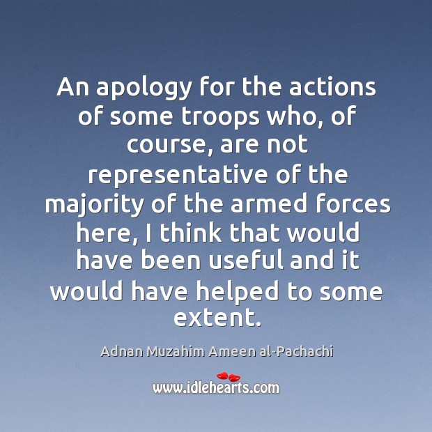 Image, An apology for the actions of some troops who, of course