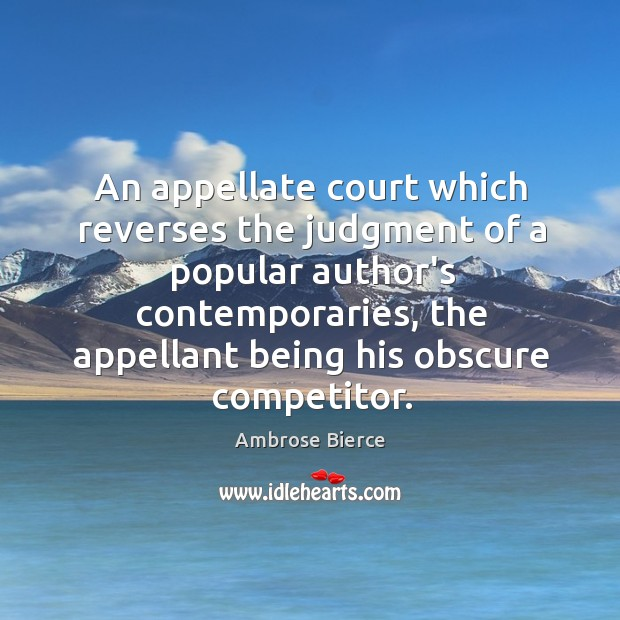 Image, An appellate court which reverses the judgment of a popular author's contemporaries,