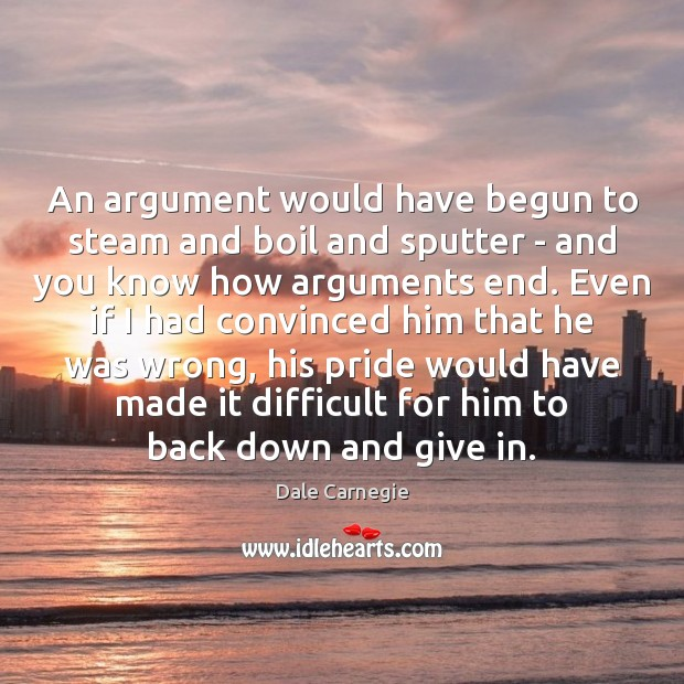 Image, An argument would have begun to steam and boil and sputter –
