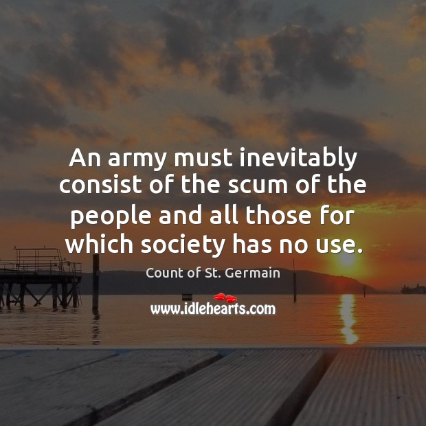 An army must inevitably consist of the scum of the people and Image
