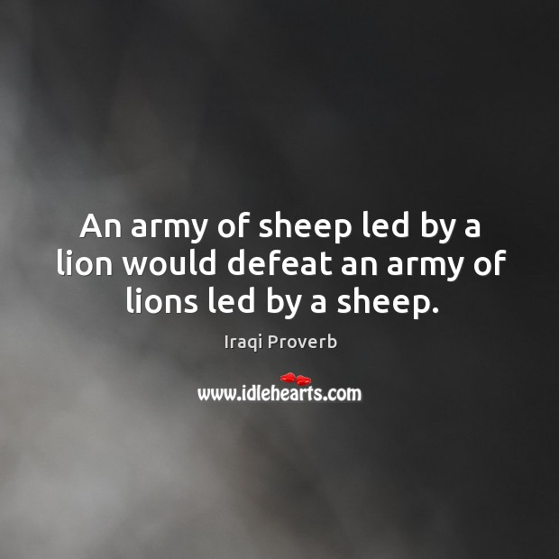 Image, An army of sheep led by a lion would defeat an army of lions led by a sheep.