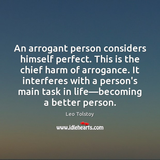 Image, An arrogant person considers himself perfect. This is the chief harm of