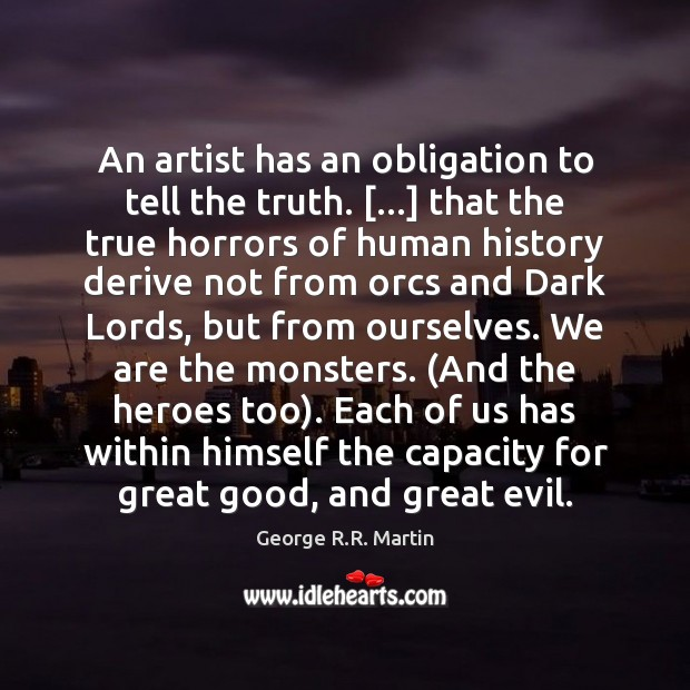 Image, An artist has an obligation to tell the truth. […] that the true