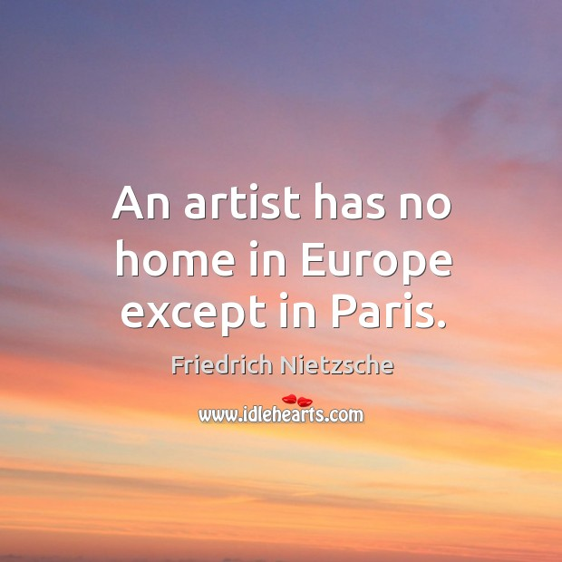 Image, An artist has no home in europe except in paris.
