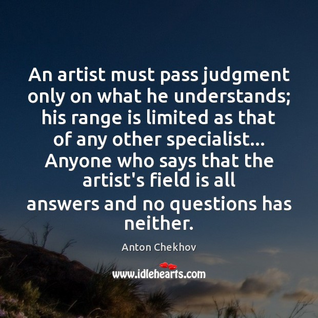 Image, An artist must pass judgment only on what he understands; his range