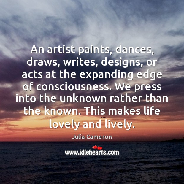 An artist paints, dances, draws, writes, designs, or acts at the expanding Image