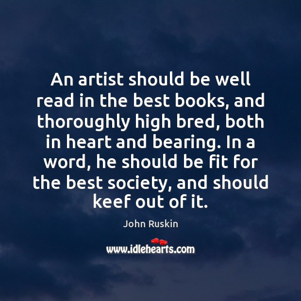 Image, An artist should be well read in the best books, and thoroughly