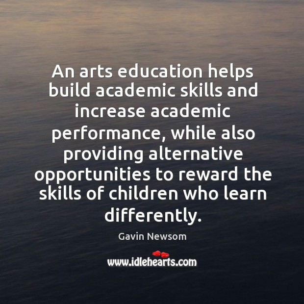 An arts education helps build academic skills and increase academic performance Image