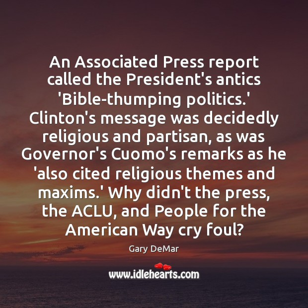 Image, An Associated Press report called the President's antics 'Bible-thumping politics.' Clinton's