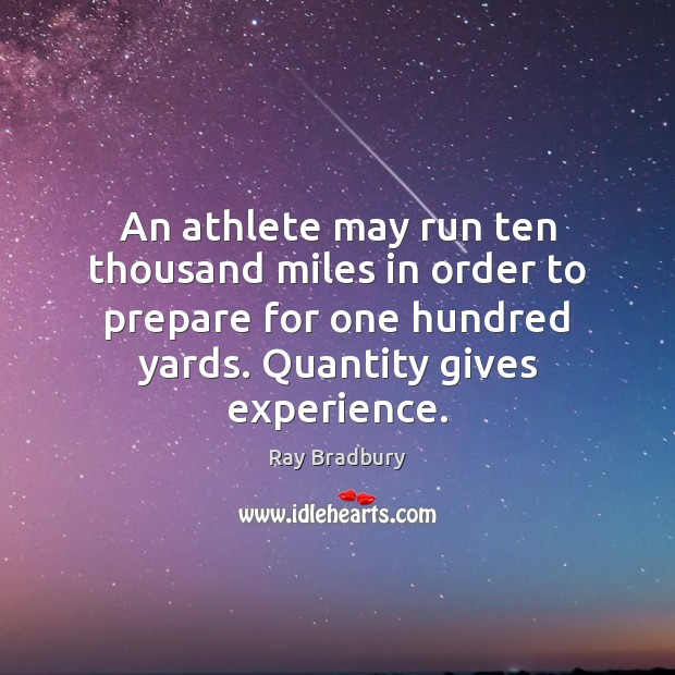 An athlete may run ten thousand miles in order to prepare for Image
