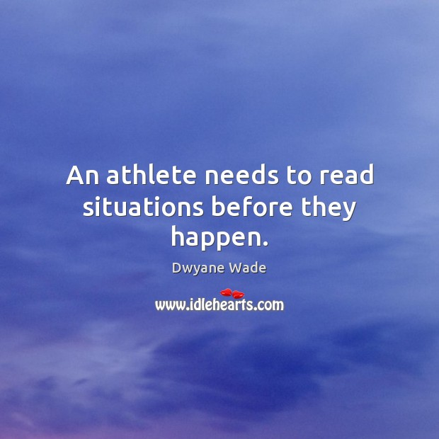 An athlete needs to read situations before they happen. Image