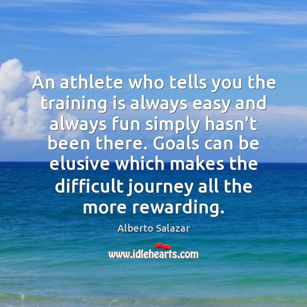 Image, An athlete who tells you the training is always easy and always