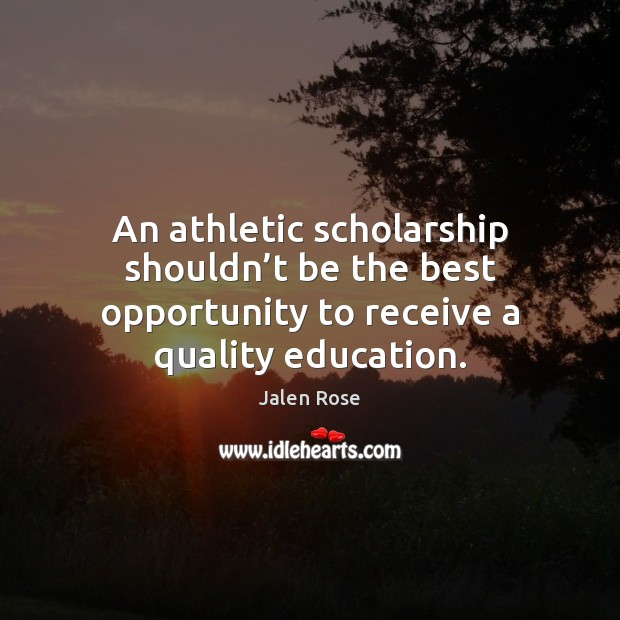 Image, An athletic scholarship shouldn't be the best opportunity to receive a