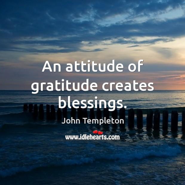 Image, An attitude of gratitude creates blessings.