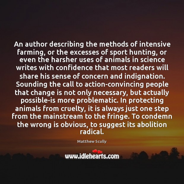 An author describing the methods of intensive farming, or the excesses of Change Quotes Image