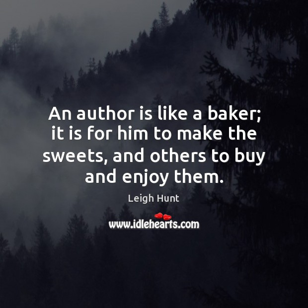 Image, An author is like a baker; it is for him to make