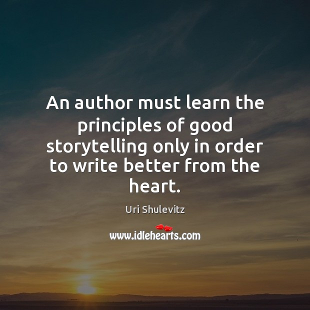 An author must learn the principles of good storytelling only in order Image