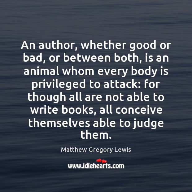 An author, whether good or bad, or between both, is an animal Image