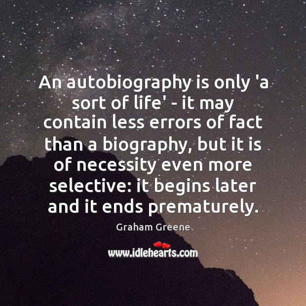 An autobiography is only 'a sort of life' – it may contain Image