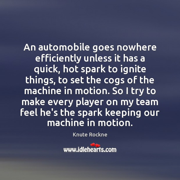 Image, An automobile goes nowhere efficiently unless it has a quick, hot spark
