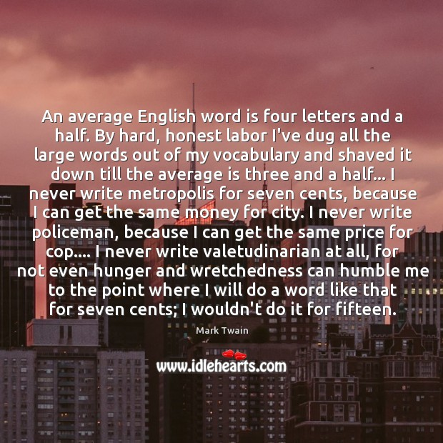 Image, An average English word is four letters and a half. By hard,