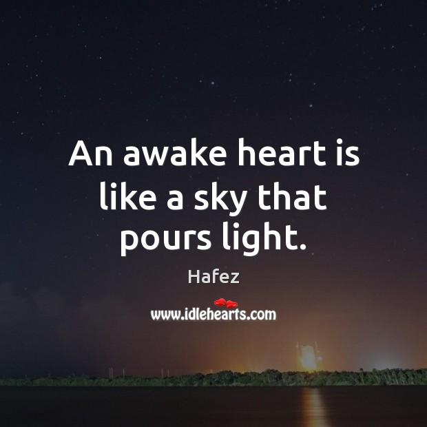 An awake heart is like a sky that pours light. Image