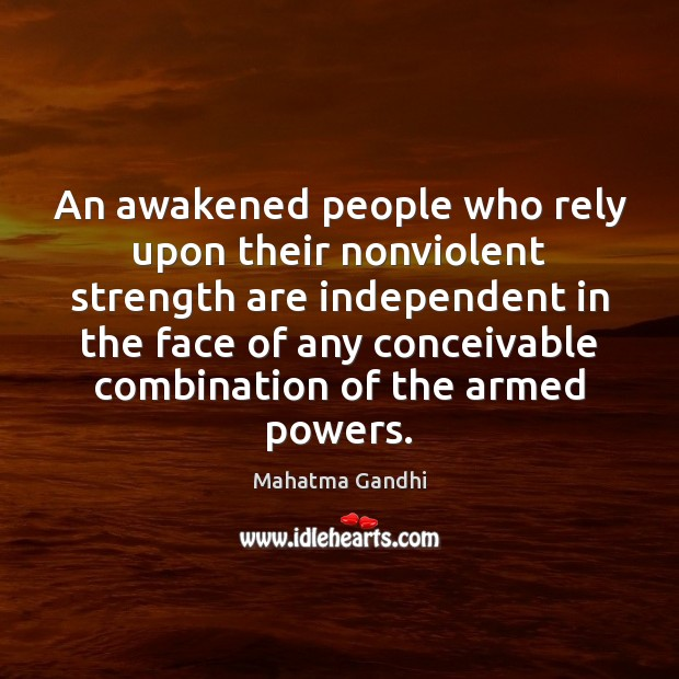 Image, An awakened people who rely upon their nonviolent strength are independent in