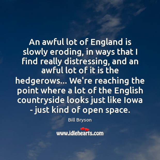 An awful lot of England is slowly eroding, in ways that I Image