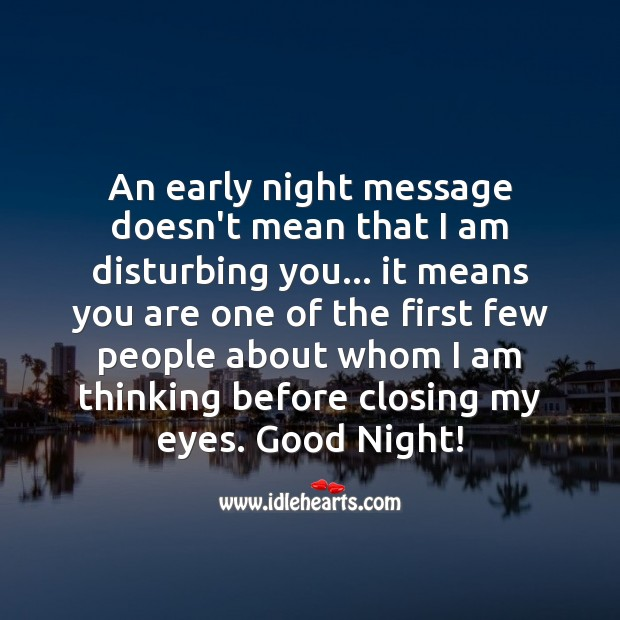 An early night message doesn't mean that I am disturbing you. Good Night Messages Image