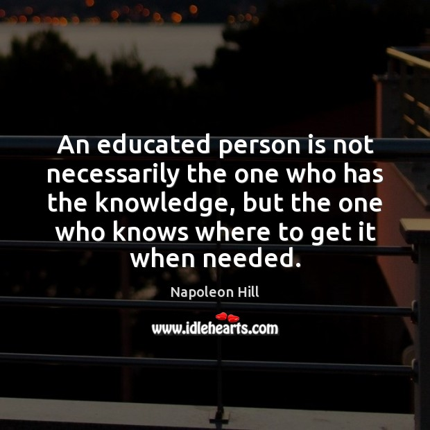 An educated person is not necessarily the one who has the knowledge, Image