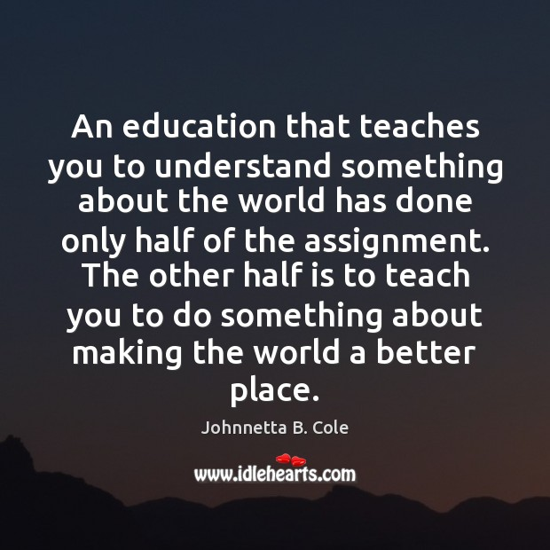 Image, An education that teaches you to understand something about the world has