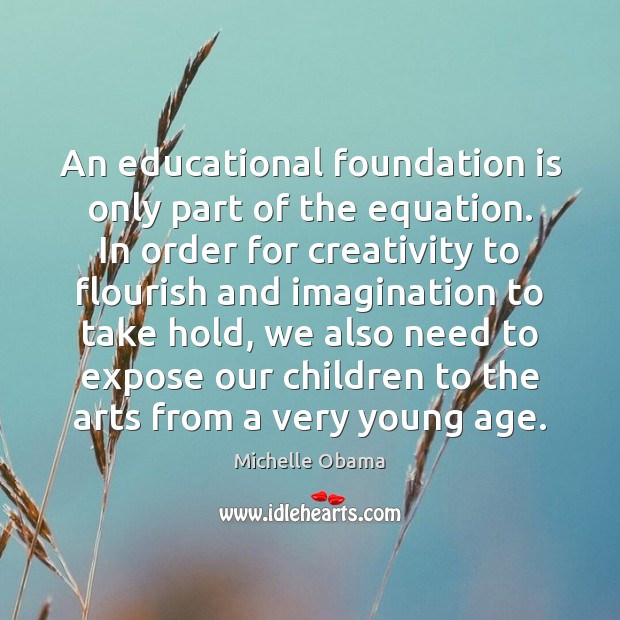 Image, An educational foundation is only part of the equation. In order for