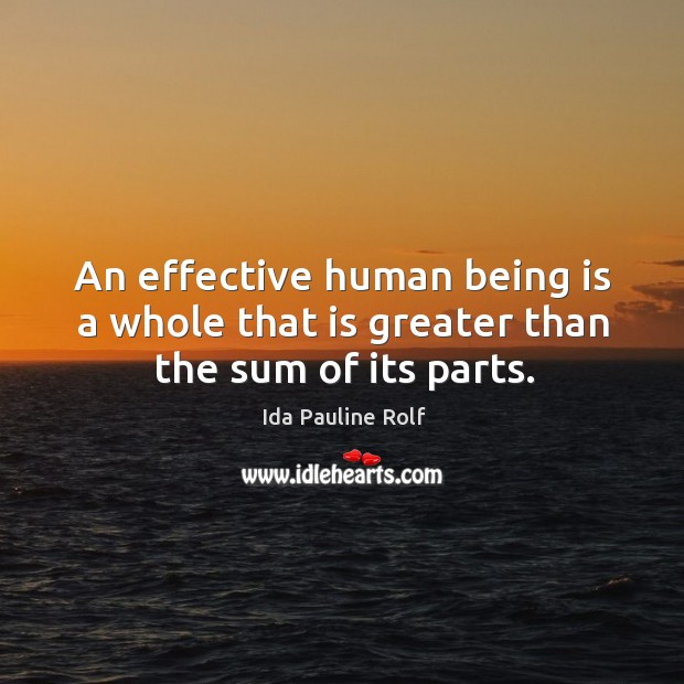 An effective human being is a whole that is greater than the sum of its parts. Image