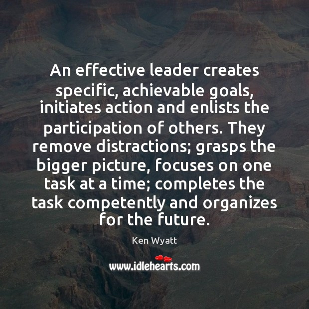 Image, An effective leader creates specific, achievable goals, initiates action and enlists the