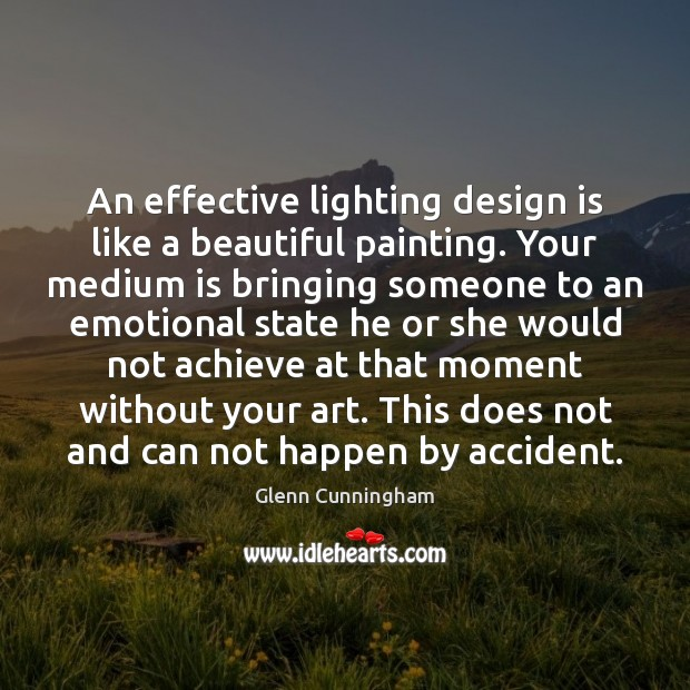 Image, An effective lighting design is like a beautiful painting. Your medium is
