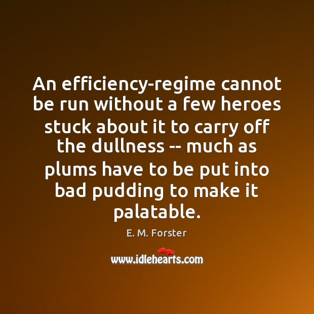 An efficiency-regime cannot be run without a few heroes stuck about it Image